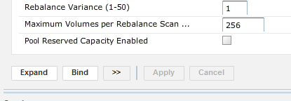 Rebalance Variance (1-50) 1 Maximum Volumes per Rebalance Scan .. 256 Pool Reserved Capacity Enabled ü Expand Bind
